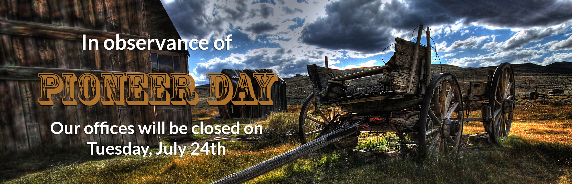 Pioneer Day Closing